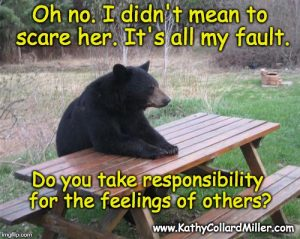 You Dont Make Anyone Feel Any Way Kathy Collard Miller