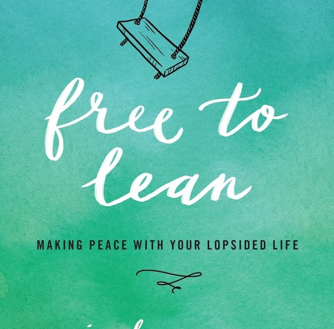 "Book Giveaway: ""Free to Lean: Making Peace with Your Lopsided Life"""