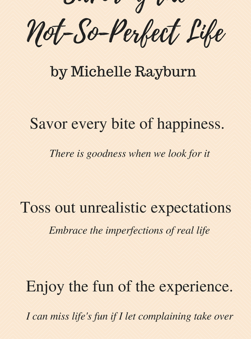 "Guest: Michelle Rayburn: ""Savoring the Not-So-Perfect Life"""