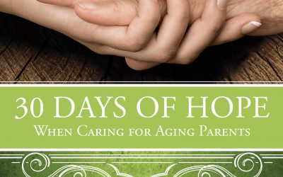 "Book Giveaway– ""30 Days of Hope When Caring for Aging Parents"""