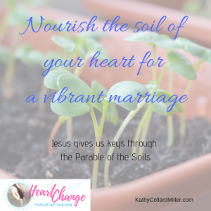 Your Marriage Is Like The Parable of the Soils