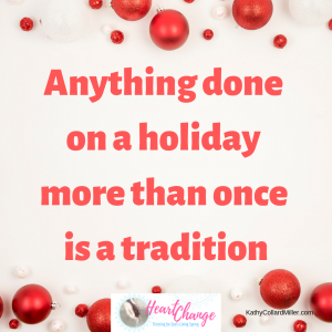 You Do Have Traditions and Not Know It