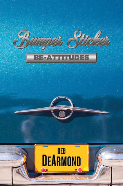 "Book Drawing: ""Bumper Sticker Be-Attitudes"" by Deb DeArmond"