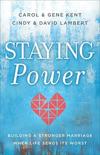 "Book Giveaway: ""Staying Power"" by Carol & Gene Kent and David & Cindy Lambert"