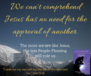 Jesus Had No Need for the Approval of Others