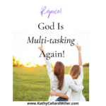 God Was Multi-Tasking, Again!